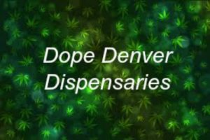 10 Of The Top Recreational Cannabis Dispensaries In Denver CO